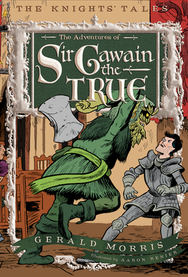 The Adventures of Sir Gawain the True (The Knights' Tales Series #3) Cover Image