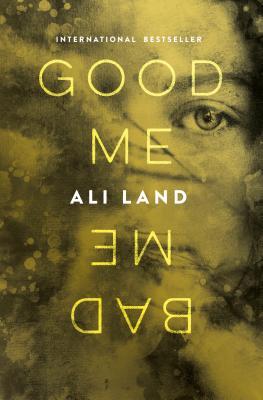 Good Me Bad Me: A Novel Cover Image