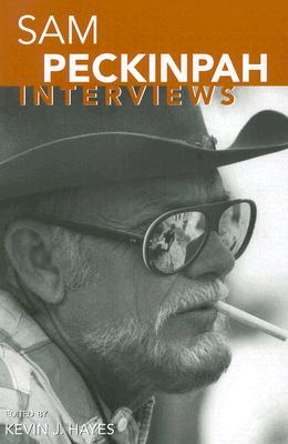 Sam Peckinpah: Interviews (Conversations with Filmmakers) Cover Image