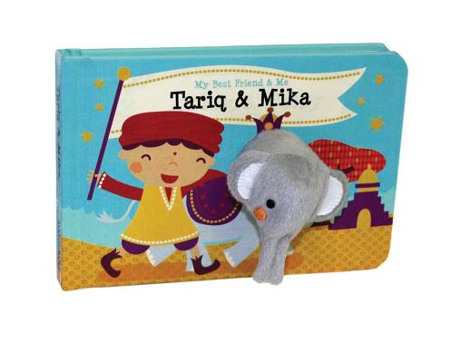 Tariq & Mika Finger Puppet Book: My Best Friend & Me Finger Puppet Books Cover Image