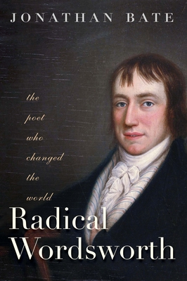Radical Wordsworth: The Poet Who Changed the World Cover Image