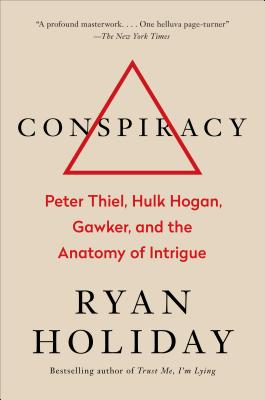 Conspiracy: Peter Thiel, Hulk Hogan, Gawker, and the Anatomy of Intrigue Cover Image