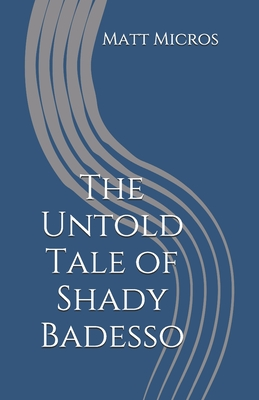Cover for The Untold Tale of Shady Badesso