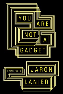 You Are Not a Gadget: A Manifesto Cover Image