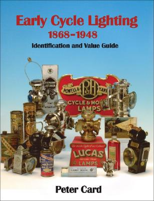 Early Cycle Lighting 1868-1948: Identification and Value Guide Cover Image