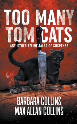 Too Many Tom Cats: And Other Feline Tales of Suspense Cover Image