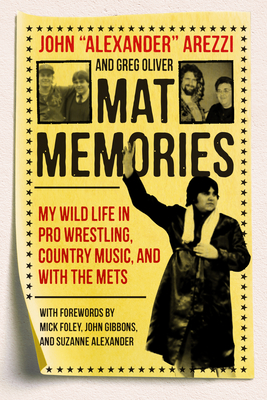 Mat Memories: My Wild Life in Pro Wrestling, Country Music, and with the Mets Cover Image