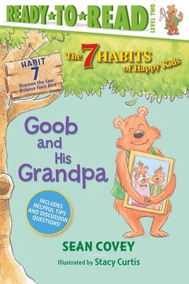 Goob and His Grandpa: Habit 7 (The 7 Habits of Happy Kids #7) Cover Image