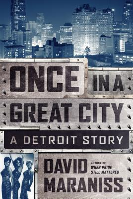 Once in a Great City: A Detroit Story Cover Image