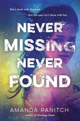 Never Missing Never Found by Amanda Panitch