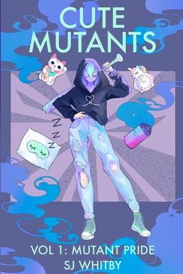 Cute Mutants Vol 1: Mutant Pride Cover Image