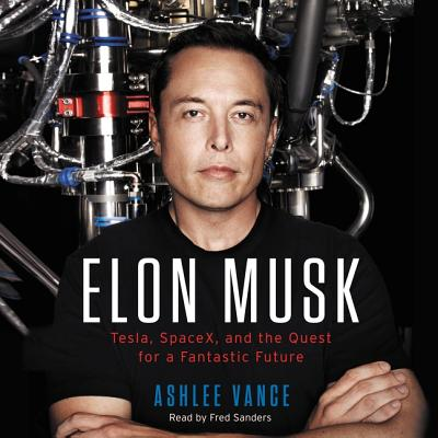 Elon Musk Lib/E: Tesla, Spacex, and the Quest for a Fantastic Future Cover Image