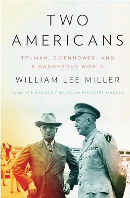 Two Americans: Truman, Eisenhower, and a Dangerous World Cover Image