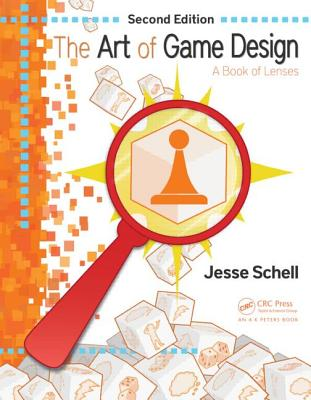 The Art of Game Design: A Book of Lenses, Second Edition Cover Image