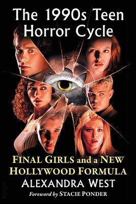 The 1990s Teen Horror Cycle: Final Girls and a New Hollywood Formula Cover Image