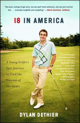 18 in America: A Young Golfer's Epic Journey to Find the Essence of the Game Cover Image