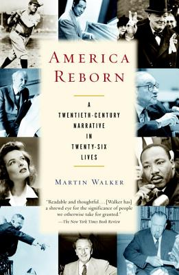 America Reborn: A Twentieth-Century Narrative in Twenty-Six Lives Cover Image