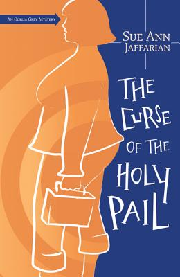 The Curse of the Holy Pail (Odelia Grey Mysteries #2) Cover Image
