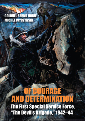 Of Courage and Determination: The First Special Service Force, the Devil's Brigade, 1942-44 Cover Image