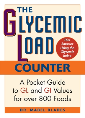 The Glycemic Load Counter: A Pocket Guide to GL and GI Values for over 800 Foods Cover Image