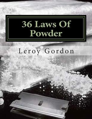 36 Laws Of Powder: The Blue Print To The Game Cover Image