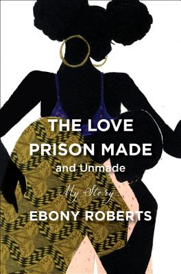 The Love Prison Made and Unmade: My Story Cover Image