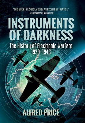 Instruments of Darkness: The History of Electronic Warfare, 1939-1945 Cover Image
