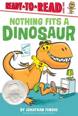 Nothing Fits a Dinosaur: Ready-to-Read Level 1 Cover Image