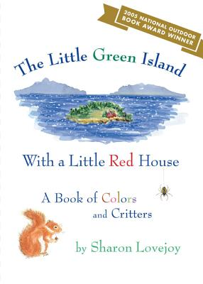 The Little Green Island with a Little Red House: A Book of Colors and Critters Cover Image
