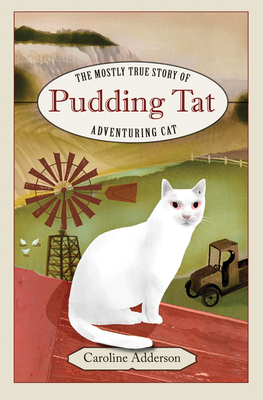 The Mostly True Story of Pudding Tat, Adventuring Cat Cover Image