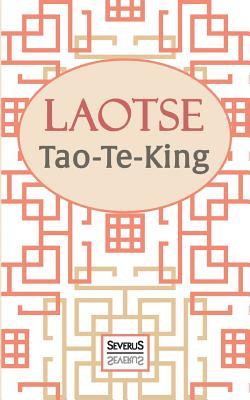 Tao-Te-King: Übersetzt und mit einem Kommentar von Richard Wilhelm Cover Image