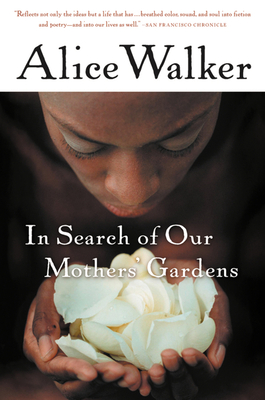 In Search of Our Mothers' Gardens: Womanist Prose Cover Image