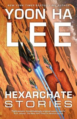 Hexarchate Stories (The Machineries of Empire #4) Cover Image