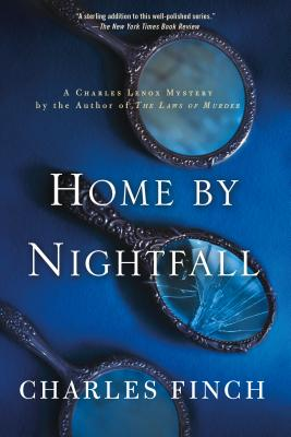 Home by Nightfall: A Charles Lenox Mystery (Charles Lenox Mysteries #9) Cover Image
