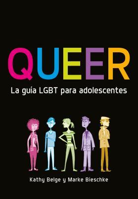 Queer. La guía LGBT para adolescentes Cover Image