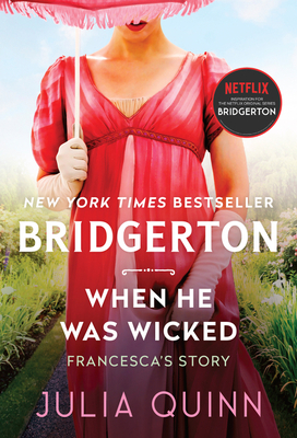 When He Was Wicked: Bridgerton (Bridgertons #6) Cover Image