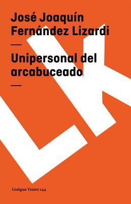 Unipersonal del arcabuceado Cover Image