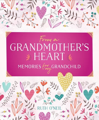 From a Grandmother's Heart: Memories for My Grandchild Cover Image