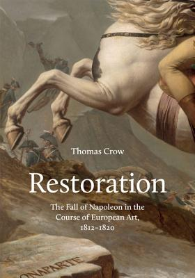 Restoration: The Fall of Napoleon in the Course of European Art, 1812-1820 Cover Image