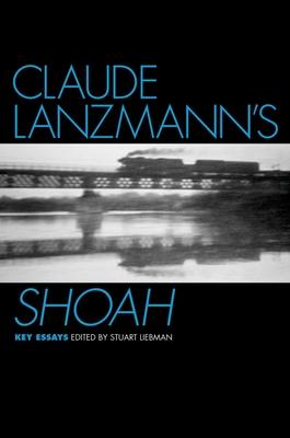 Cover for Claude Lanzmann's Shoah (Casebooks in Criticism)