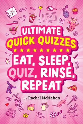Eat, Sleep, Quiz, Rinse, Repeat (Ultimate Quick Quizzes) Cover Image