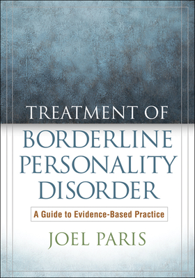 Treatment of Borderline Personality Disorder: A Guide to Evidence-Based Practice Cover Image