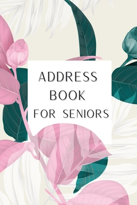 Address Book for Seniors: Alphabetical Journal with Tabs Contact Notebook Organizer Telephone Number and Address Book with Tabs Cover Image