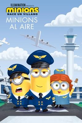 Minions: Nace un villano: Minions al aire (The Sky Is the Limit) Cover Image