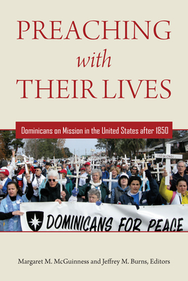 Preaching with Their Lives: Dominicans on Mission in the United States After 1850 Cover Image