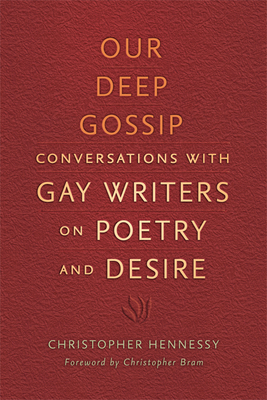 Our Deep Gossip: Conversations with Gay Writers on Poetry and Desire Cover Image