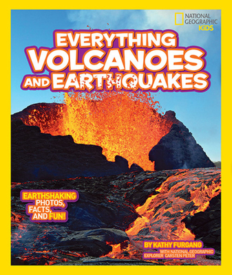 National Geographic Kids Everything Volcanoes and Earthquakes: Earthshaking photos, facts, and fun! Cover Image