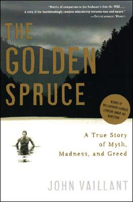 The Golden Spruce: A True Story of Myth, Madness, and Greed Cover Image