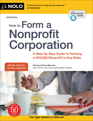 How to Form a Nonprofit Corporation (National Edition): A Step-By-Step Guide to Forming a 501(c)(3) Nonprofit in Any State Cover Image