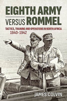 Eighth Army Versus Rommel: Tactics, Training and Operations in North Africa 1940-1942 Cover Image